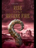Rise of the Arcane Fire, Volume 2