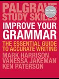 Improve Your Grammar: The Essential Guide to Accurate Writing