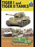 Tiger I and Tiger II Tanks.: German Army and Waffen-Ss, the Last Battles in the West, 1945