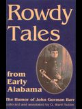 Rowdy Tales from Early Alabama: The Humor of John Gorman Barr