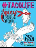 Taco Life: A Spicy Adult Coloring Book