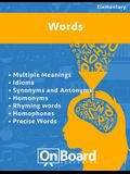 Words: Multiple Meanings, Idioms, Synonyms and Antonyms, Homonyms, Rhyming Words, Homophones, Precise Words