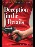 Deception in the Details: Book 2