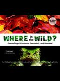 Where in the Wild?: Camouflaged Creatures Concealed... and Revealed