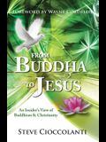 From Buddha to Jesus: An Insider's View of Buddhism & Christianity