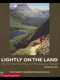 Lightly on the Land: The SCA Trail Building and Maintenance Manual