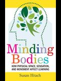 Minding Bodies: How Physical Space, Sensation, and Movement Affect Learning