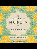 The First Muslim Lib/E: The Story of Muhammad
