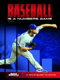 Baseball Is a Numbers Game: A Fan's Guide to STATS