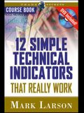 12 Simple Technical Indicators: That Really Work [With DVD]