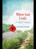 Where God Leads, I Will Follow Devotional Journal