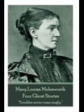 Mary Molesworth - Four Ghost Stories: Troubles never come singly.