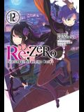 RE: Zero -Starting Life in Another World-, Vol. 12 (Light Novel)