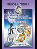 Nikola Tesla: Afterlife Comments On Paraphysical Concepts: Volume Four, New Physics