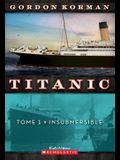 Titanic: N? 1 - Insubmersible