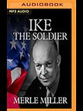 Ike the Soldier: As They Knew Him