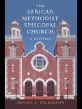 The African Methodist Episcopal Church: A History