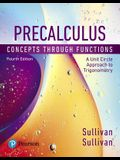 Precalculus: Concepts Through Functions, a Unit Circle Approach to Trigonometry, Books a la Carte Edition Plus Mylab Math with Pear [With eBook]