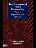 Two-Dimensional Phase Unwrapping: Theory, Algorithms, and Software