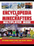 The Ultimate Unofficial Encyclopedia for Minecrafters: Multiplayer Mode: Exploring Hidden Games and Secret Worlds