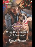 Bring Me a Maverick for Christmas!