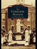 The Cherokee Nation and Tahlequah
