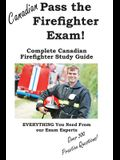 Pass the Canadian Firefighter Exam! Complete Canadian Firefighter Study Guide