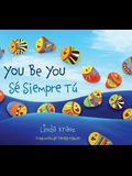 You Be You/Sé Siempre Tú