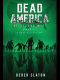 Dead America: The Second Week Part One - 6 Book Collection
