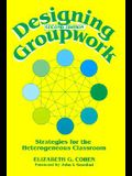 Designing Groupwork: Strategies for the Heterogeneous Classroom