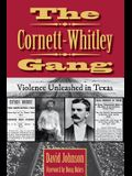 The Cornett-Whitley Gang, Volume 21: Violence Unleashed in Texas