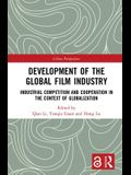 Development of the Global Film Industry: Industrial Competition and Cooperation in the Context of Globalization