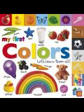 My First Colors: Let's Learn Them All!