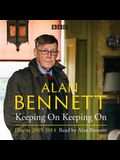 Alan Bennett: Keeping on Keeping on Diaries 2005-2014