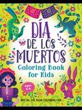 Día de Los Muertos Coloring Book for Kids: Day of the Dead Coloring Fun