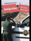 Immigration: This Land Is Whose Land?