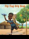 Flip Flop Drip Drop