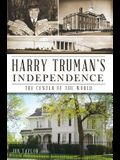 Harry Truman's Independence: The Center of the World