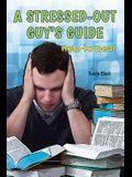 A Stressed-Out Guy's Guide