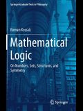 Mathematical Logic: On Numbers, Sets, Structures, and Symmetry