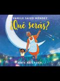 ¿Qué Serás?: What Will You Be? (Spanish Edition)