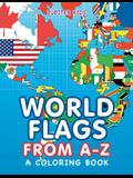 World Flags from A-Z (A Coloring Book)