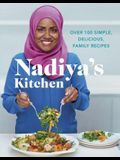 Nadiya's Kitchen: Over 100 Simple, Delicious, Family Recipes