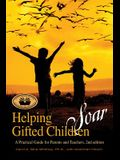 Helping Gifted Children Soar: A Practical Guide for Parents and Teachers (2nd edition)