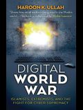 Digital World War: Islamists, Extremists, and the Fight for Cyber Supremacy