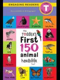 The Toddler's First 150 Animal Handbook (Travel Edition): Pets, Aquatic, Forest, Birds, Bugs, Arctic, Tropical, Underground, Animals on Safari, and Fa