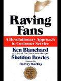 Raving Fans: A Revolutionary Approach To Customer Service