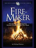 Fire-Maker Book: How Humans Were Designed to Harness Fire and Transform Our Planet