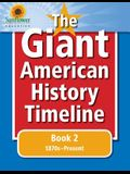 The Giant American History Timeline: Book 2: 1870s-Present