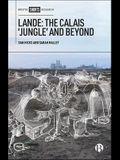 Lande: The Calais 'jungle' and Beyond